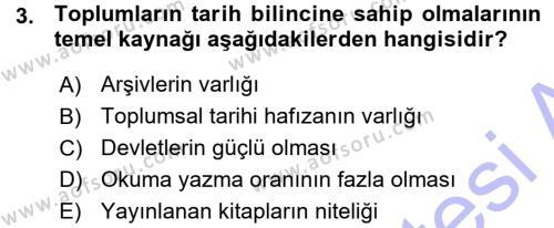 Tarih Bölümü 1. Yarıyıl Tarih Metodu Dersi 2016 Yılı Güz Dönemi Ara Sınavı 3. Soru