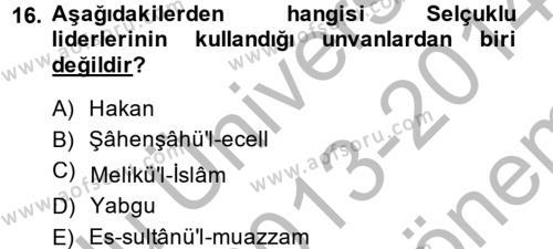 Büyük Selçuklu Tarihi Dersi 2013 - 2014 Yılı (Final) Dönem Sonu Sınavı 16. Soru