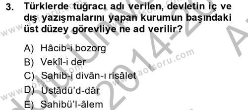 Büyük Selçuklu Tarihi Dersi 2014 - 2015 Yılı Ara Sınavı 3. Soru