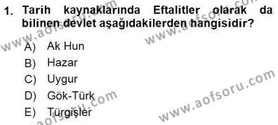 Tarih Bölümü 1. Yarıyıl Orta Asya Türk Tarihi Dersi 2016 Yılı Güz Dönemi Dönem Sonu Sınavı 1. Soru