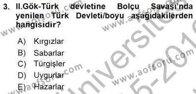 Tarih Bölümü 1. Yarıyıl Orta Asya Türk Tarihi Dersi 2016 Yılı Güz Dönemi Dönem Sonu Sınavı 3. Soru