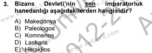Tarih Bölümü 2. Yarıyıl Bizans Tarihi Dersi 2013 Yılı Bahar Dönemi Ara Sınavı 3. Soru