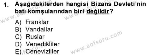 Bizans Tarihi Dersi 2013 - 2014 Yılı (Final) Dönem Sonu Sınavı 1. Soru