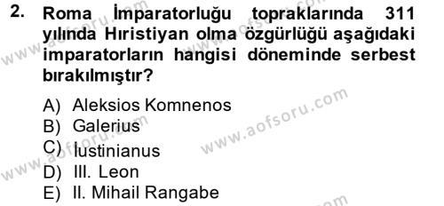 Tarih Bölümü 2. Yarıyıl Bizans Tarihi Dersi 2014 Yılı Bahar Dönemi Dönem Sonu Sınavı 2. Soru