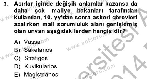 Tarih Bölümü 2. Yarıyıl Bizans Tarihi Dersi 2014 Yılı Bahar Dönemi Dönem Sonu Sınavı 3. Soru