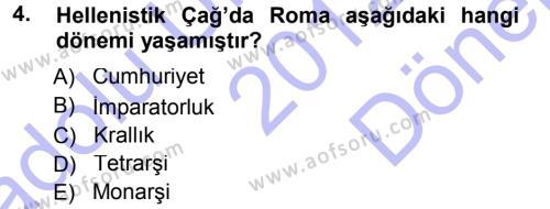 Tarih Bölümü 1. Yarıyıl Hellen ve Roma Tarihi Dersi 2013 Yılı Güz Dönemi Dönem Sonu Sınavı 4. Soru