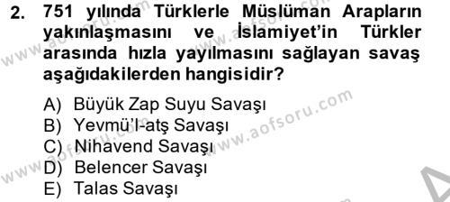 Tarih Bölümü 2. Yarıyıl İlk Müslüman Türk Devletleri Dersi 2014 Yılı Bahar Dönemi Dönem Sonu Sınavı 2. Soru