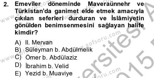 İlk Müslüman Türk Devletleri Dersi 2014 - 2015 Yılı Dönem Sonu Sınavı 2. Soru