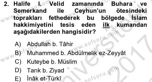 İlk Müslüman Türk Devletleri Dersi 2016 - 2017 Yılı Dönem Sonu Sınavı 2. Soru