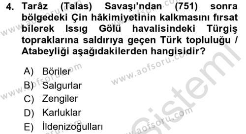 İlk Müslüman Türk Devletleri Dersi 2016 - 2017 Yılı Dönem Sonu Sınavı 4. Soru