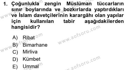 İlk Müslüman Türk Devletleri Dersi 2018 - 2019 Yılı (Final) Dönem Sonu Sınav Soruları 1. Soru