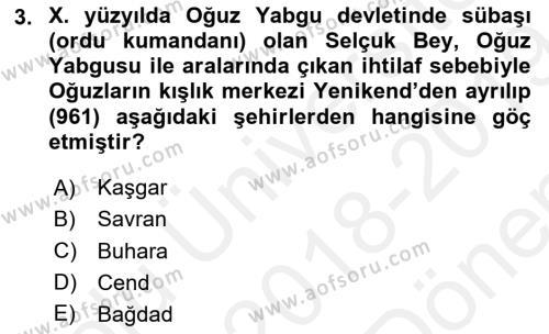 İlk Müslüman Türk Devletleri Dersi 2018 - 2019 Yılı (Final) Dönem Sonu Sınav Soruları 3. Soru