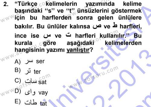 Tarih Bölümü 1. Yarıyıl Osmanlı Türkçesi I Dersi 2013 Yılı Güz Dönemi Dönem Sonu Sınavı 2. Soru