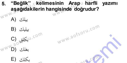 Tarih Bölümü 1. Yarıyıl Osmanlı Türkçesi I Dersi 2014 Yılı Güz Dönemi Ara Sınavı 5. Soru