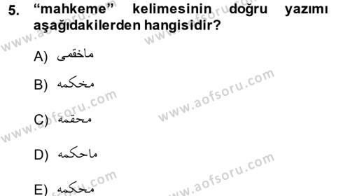 Tarih Bölümü 1. Yarıyıl Osmanlı Türkçesi I Dersi 2014 Yılı Güz Dönemi Dönem Sonu Sınavı 5. Soru