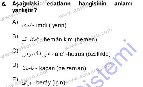 Osmanlı Türkçesi 1 Dersi 2013 - 2014 Yılı Dönem Sonu Sınavı 6. Soru 1. Soru