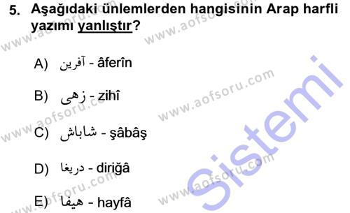 Tarih Bölümü 1. Yarıyıl Osmanlı Türkçesi I Dersi 2016 Yılı Güz Dönemi Dönem Sonu Sınavı 5. Soru
