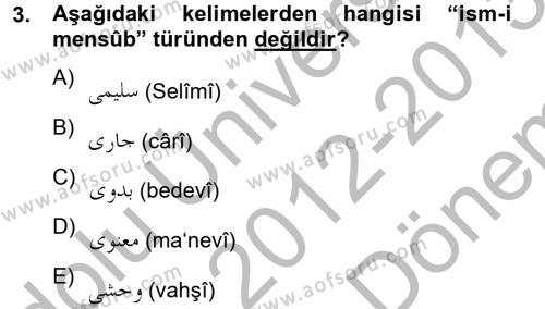 Tarih Bölümü 2. Yarıyıl Osmanlı Türkçesi II Dersi 2013 Yılı Bahar Dönemi Dönem Sonu Sınavı 3. Soru