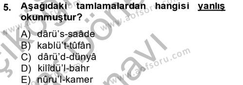 Tarih Bölümü 2. Yarıyıl Osmanlı Türkçesi II Dersi 2014 Yılı Bahar Dönemi Dönem Sonu Sınavı 5. Soru