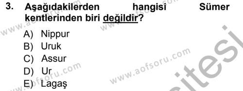 Uygarlık Tarihi 1 Dersi 2012 - 2013 Yılı (Vize) Ara Sınav Soruları 3. Soru