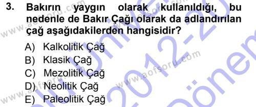 Uygarlık Tarihi 1 Dersi 2012 - 2013 Yılı (Final) Dönem Sonu Sınav Soruları 3. Soru