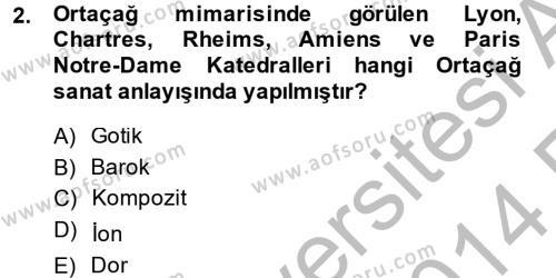 Uygarlık Tarihi 2 Dersi 2013 - 2014 Yılı Ara Sınavı 2. Soru