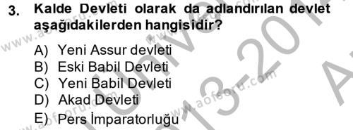 Genel Uygarlık Tarihi Dersi 2013 - 2014 Yılı Ara Sınavı 3. Soru