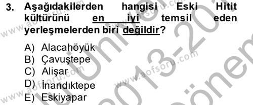 Genel Uygarlık Tarihi Dersi 2013 - 2014 Yılı Dönem Sonu Sınavı 3. Soru