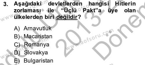 Uluslararası İlişkiler Bölümü 2. Yarıyıl Siyasi Tarih II Dersi 2014 Yılı Bahar Dönemi Dönem Sonu Sınavı 3. Soru