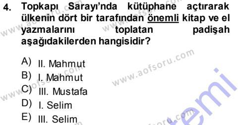 Felsefe Bölümü 3. Yarıyıl Atatürk İlkeleri Ve İnkılap Tarihi I Dersi 2014 Yılı Güz Dönemi Ara Sınavı 4. Soru