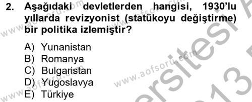 Büro Yönetimi ve Yönetici Asistanlığı Bölümü 4. Yarıyıl Atatürk İlkeleri Ve İnkılap Tarihi II Dersi 2013 Yılı Bahar Dönemi Dönem Sonu Sınavı 2. Soru