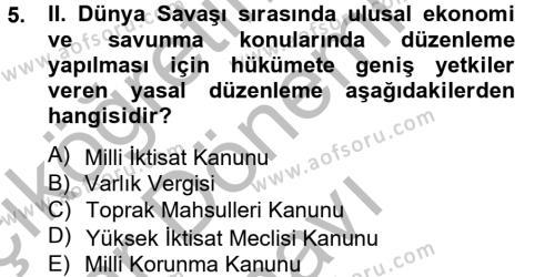 Büro Yönetimi ve Yönetici Asistanlığı Bölümü 4. Yarıyıl Atatürk İlkeleri Ve İnkılap Tarihi II Dersi 2013 Yılı Bahar Dönemi Dönem Sonu Sınavı 5. Soru