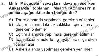 Büro Yönetimi ve Yönetici Asistanlığı Bölümü 4. Yarıyıl Atatürk İlkeleri Ve İnkılap Tarihi II Dersi 2013 Yılı Bahar Dönemi Tek Ders Sınavı 2. Soru