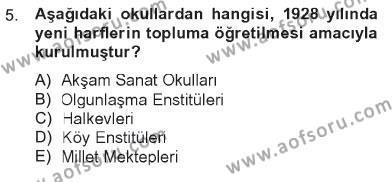 Büro Yönetimi ve Yönetici Asistanlığı Bölümü 4. Yarıyıl Atatürk İlkeleri Ve İnkılap Tarihi II Dersi 2013 Yılı Bahar Dönemi Tek Ders Sınavı 5. Soru