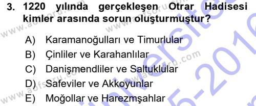 Orta Çağ ve Yeni Çağ Türk Devletleri Tarihi Dersi 2015 - 2016 Yılı Dönem Sonu Sınavı 3. Soru