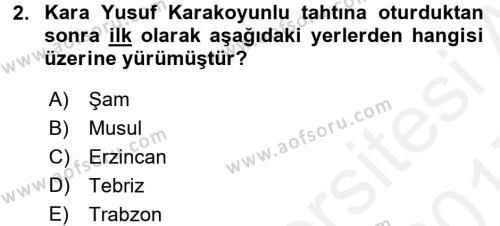 Orta Çağ ve Yeni Çağ Türk Devletleri Tarihi Dersi 2016 - 2017 Yılı Dönem Sonu Sınavı 2. Soru