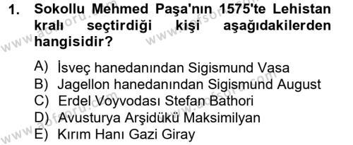 Tarih Bölümü 4. Yarıyıl Osmanlı Tarihi (1566-1789) Dersi 2013 Yılı Bahar Dönemi Dönem Sonu Sınavı 1. Soru
