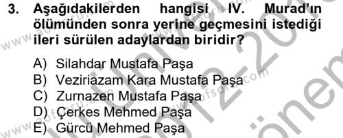 Tarih Bölümü 4. Yarıyıl Osmanlı Tarihi (1566-1789) Dersi 2013 Yılı Bahar Dönemi Dönem Sonu Sınavı 3. Soru