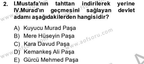 Tarih Bölümü 4. Yarıyıl Osmanlı Tarihi (1566-1789) Dersi 2014 Yılı Bahar Dönemi Dönem Sonu Sınavı 2. Soru