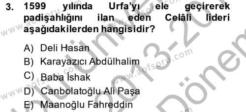 Tarih Bölümü 4. Yarıyıl Osmanlı Tarihi (1566-1789) Dersi 2014 Yılı Bahar Dönemi Dönem Sonu Sınavı 3. Soru
