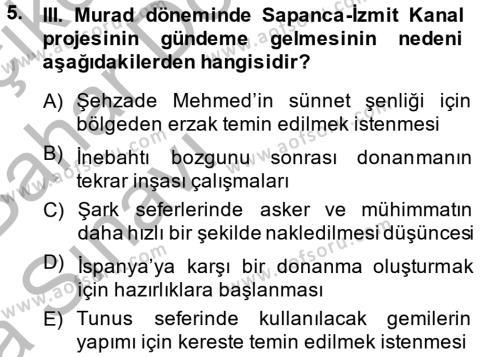 Tarih Bölümü 4. Yarıyıl Osmanlı Tarihi (1566-1789) Dersi 2015 Yılı Bahar Dönemi Ara Sınavı 5. Soru