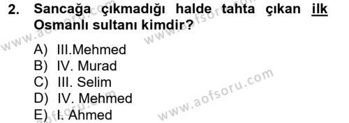 Osmanlı Tarihi (1566-1789) Dersi 2012 - 2013 Yılı Dönem Sonu Sınavı 2. Soru