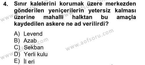 Osmanlı Tarihi (1566-1789) Dersi 2012 - 2013 Yılı Dönem Sonu Sınavı 4. Soru