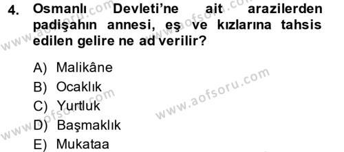 Osmanlı Tarihi (1566-1789) Dersi 2013 - 2014 Yılı Dönem Sonu Sınavı 4. Soru