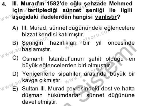 Osmanlı Tarihi (1566-1789) Dersi 2014 - 2015 Yılı (Vize) Ara Sınav Soruları 4. Soru