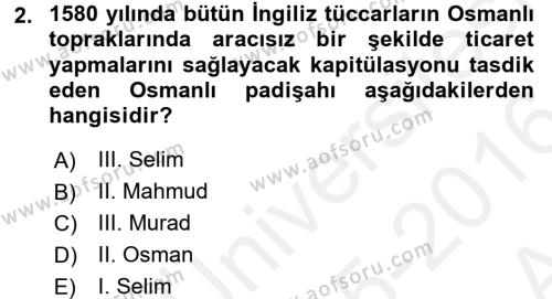 Osmanlı Tarihi (1566-1789) Dersi 2015 - 2016 Yılı Ara Sınavı 2. Soru