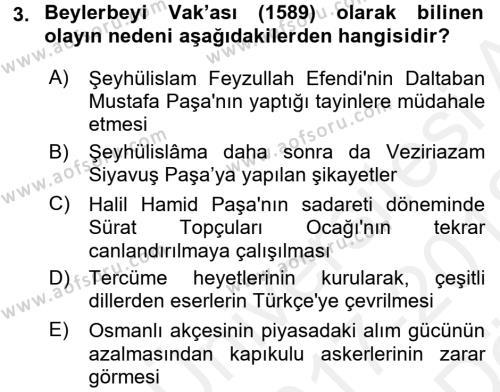 Osmanlı Tarihi (1566-1789) Dersi 2017 - 2018 Yılı (Vize) Ara Sınavı 3. Soru