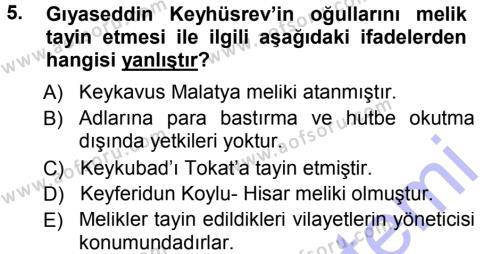 Tarih Bölümü 3. Yarıyıl Türkiye Selçuklu Tarihi Dersi 2013 Yılı Güz Dönemi Dönem Sonu Sınavı 5. Soru