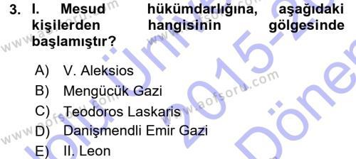 Tarih Bölümü 3. Yarıyıl Türkiye Selçuklu Tarihi Dersi 2016 Yılı Güz Dönemi Dönem Sonu Sınavı 3. Soru