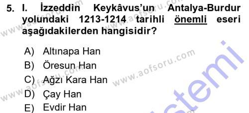 Tarih Bölümü 3. Yarıyıl Türkiye Selçuklu Tarihi Dersi 2016 Yılı Güz Dönemi Dönem Sonu Sınavı 5. Soru
